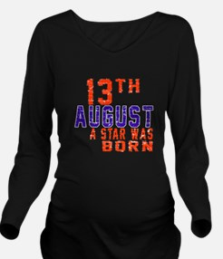 13 August A Star Was Long Sleeve Maternity T-Shirt