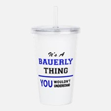 It's a BAUERLY thing, Acrylic Double-wall Tumbler