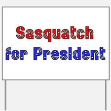 Sasquatch For President Yard Sign