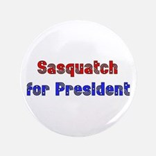 "Sasquatch For President 3.5"" Button (100 pack)"