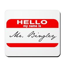 Hello My Name is Mr. Bingley Mousepad