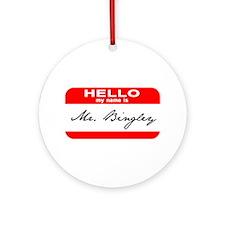 Hello My Name is Mr. Bingley Ornament (Round)