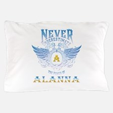 Never underestimate the power of alann Pillow Case