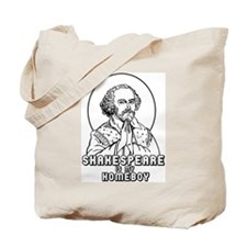 Shakespeare is my Homeboy Tote Bag
