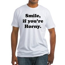 smile if you're horny. Shirt