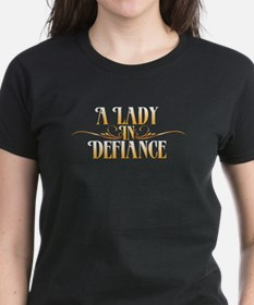 A Lady in Defiance T-Shirt