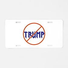 Anti Trump, no Trump Aluminum License Plate