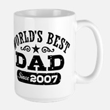 World's Best Dad Since 2007 Mugs