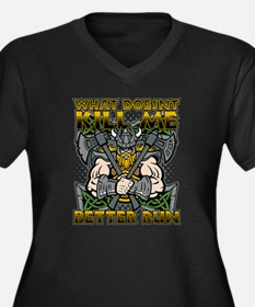 What Doesn't Kill Me Better Run Plus Size T-Shirt