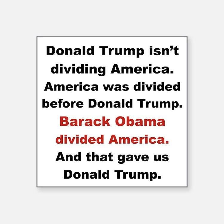 DONALD TRUMP ISDN'T DIVIDING AMERICA Sticker