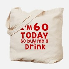 I am 60 today Tote Bag
