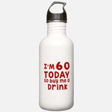 I am 60 today Water Bottle