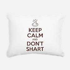 Keep Calm and Don't Shart Rectangular Canvas Pillo