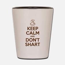 Keep Calm and Don't Shart Shot Glass