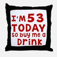 I am 53 today Throw Pillow