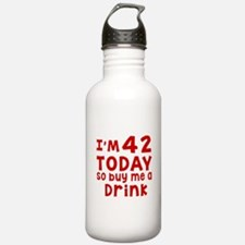 I am 42 today Water Bottle