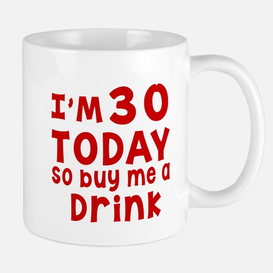 I am 30 today Mug