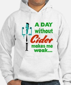 A day without Cider makes me wea Hoodie