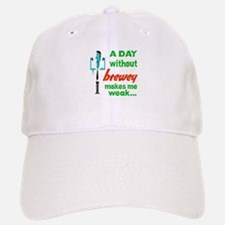 A day without Brewey makes me weak.... Baseball Baseball Cap