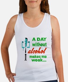 A day without Alcohol makes me we Women's Tank Top