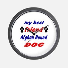My best friend Afghan Hound Dog Wall Clock