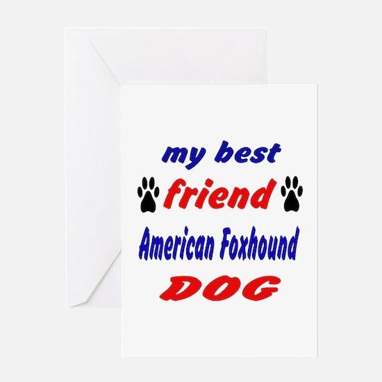 My best friend American foxhound Dog Greeting Card