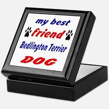 My best friend Bedlington Terrier Dog Keepsake Box