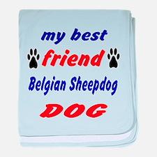 My best friend Belgian Sheepdog baby blanket