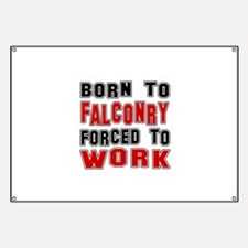 Born To Falconry Forced To Work Banner