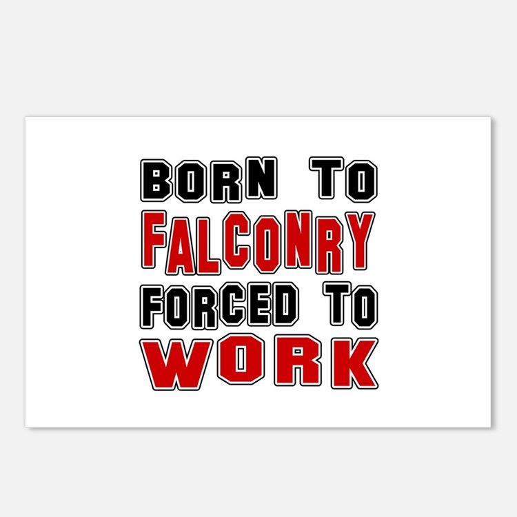 Born To Falconry Forced T Postcards (Package of 8)