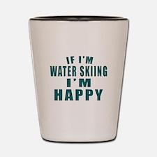 If I Am Water Skiing Shot Glass