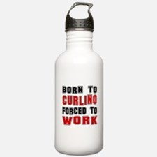 Born To Curling Forced Water Bottle