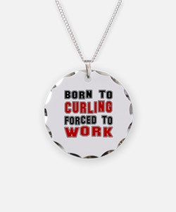 Born To Curling Forced To Wo Necklace