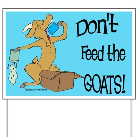 Goat Don't Feed Yard Sign