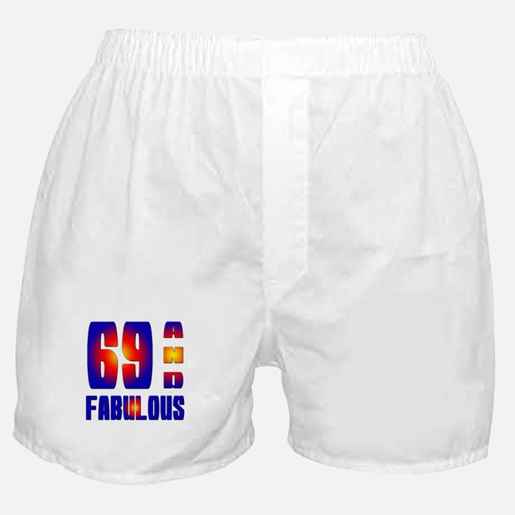 69 and Fabulous Boxer Shorts