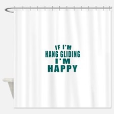 If I Am Hang Gliding Shower Curtain