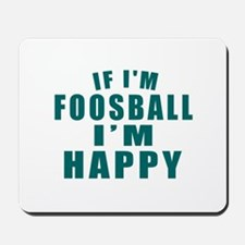 If I Am Foosball Mousepad