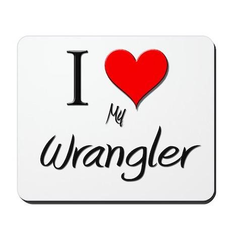 I Love My Wrangler Mousepad