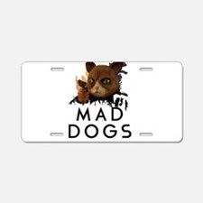 Mad Dogs Cat Shirt Aluminum License Plate