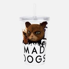 Mad Dogs Cat Shirt Acrylic Double-wall Tumbler