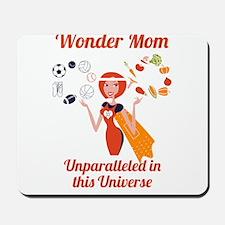 Wonder Mom Juggles Life Mousepad