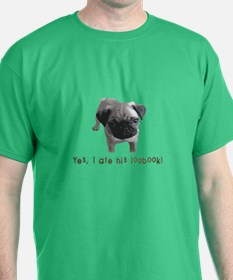 Yes, I ate his logbook PUG-NO LOGO.psd T-Shirt