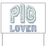 Pig Lover Piglet Farm Animal Yard Sign