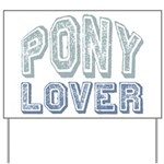 Pony Lover Horse Pet Yard Sign