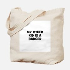 my other kid is a badger Tote Bag