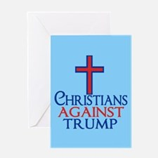 Christians Against Trump Greeting Card