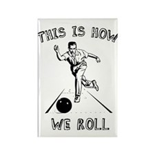 How We Roll Rectangle Magnet
