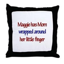 Maggie Has Mom Wrapped Around Throw Pillow