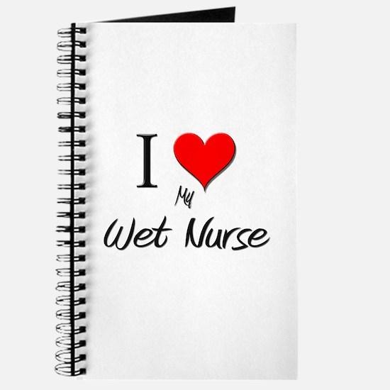 I Love My Wet Nurse Journal