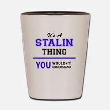 It's STALIN thing, you wouldn't underst Shot Glass